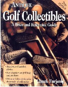 Antique Golf Collectibles - A Price and Reference Guide by Chuck Furjanic